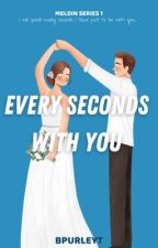 Every Seconds With You by Bpurleyt