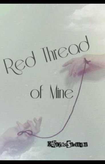 Red Thread of Mine (TS) [COMPLETED] by KrizhsSiniichi