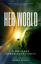 Her World (TMC Fanfiction) by Flaming_Tiger302