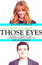 Those Eyes | joshifer au by MiiMyselfandTime