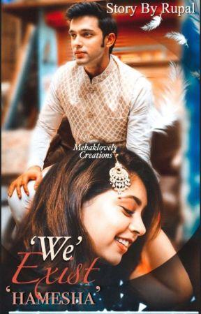 'WE' exist 'HAMESHA' ~ MaNan FF by Miss__Rups
