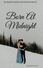 Born At Midnight  by SammanthaH