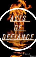 Acts of Defiance  by colonnicole