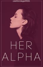Her Alpha by catsRULEdogsDROOL