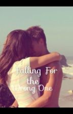 Falling For The Wrong One by BiebersButterfly