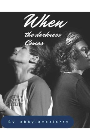 When the Darkness Comes (Larry Stylinson) by abbyloveslarry