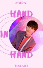 ▶HAND IN HAND | Bias List by ATEENYZ-