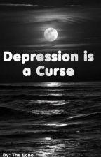 Depression Is A Curse by Echo_Demon