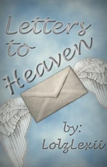 Letters to Heaven *On Hold*