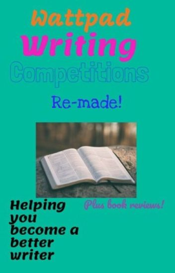 Wattpad writing competitions -remade! Book reviews included