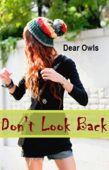 Don't Look Back by DearOwls