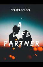 A Life Partner  by fareeree