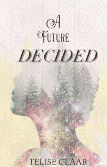 A future decided