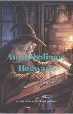 An unOrdinary Hogwarts. by Spindrift_