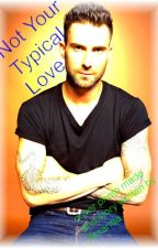 Not your typical love (Adam Levine Fanfic) by onedayforme