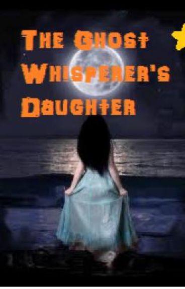 The Ghost Whisperer's Daughter