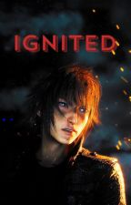 Ignited (Noctis x Reader) Final Fantasy XV by Cheddar7