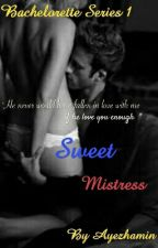 Sweet Mistress (Complete) by ayezhamin