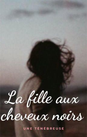 La fille aux cheveux noirs by une_tenebreuse