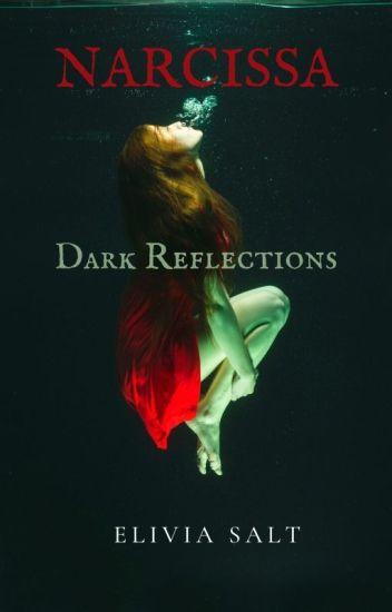 Narcissa - Dark Reflections