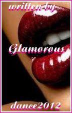 Glamorous (EDITING) by Dance2012
