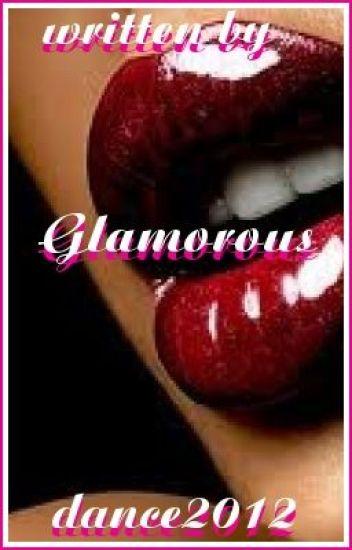 Glamorous (EDITING)