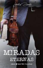 Miradas eternas by aprendiz8