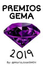 PREMIOS GEMA 2019 |ABIERTO| by MariaJoseGM04