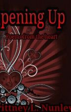 Opening Up ( poems from the heart) by Luna16