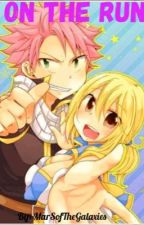 On the run [Completed] (Fairy Tail Fanfic) NaLu by Chocolate-Cupcakes