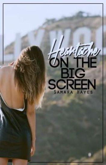 Heartache on The Big Screen