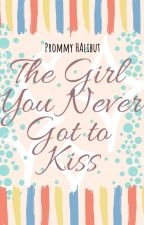 The Girl You Never Got to Kiss #PerfectDate by AriLovely