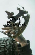 Duas Rainhas by iamgiiulio