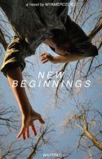 New Beginnings  by myamercedez