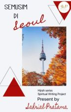 Semusim di Seoul by swp_writingproject