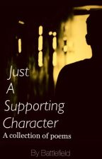 Just A Supporting Character  by Supporting3Character