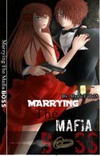 Marrying The Mafia BOSS by iamyoursxtine