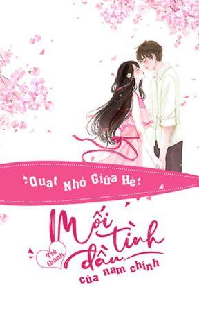 [CV] Trở thành mối tình đầu của nam chính [ Xuyên nhanh ] - Hoàn by nunhihong_official