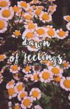 Dawn of Feelings by wilteeed