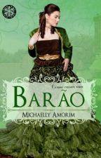Como casar um Barão by MichaellyAmorim