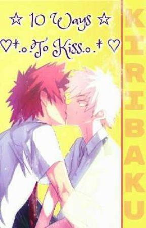 10 Ways To Kiss°Kiribaku by Crazy_Cartoon_Lover