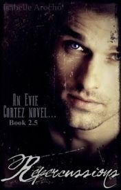 Repercussions (Evie Cortez Book 2.5) by Isabelle88