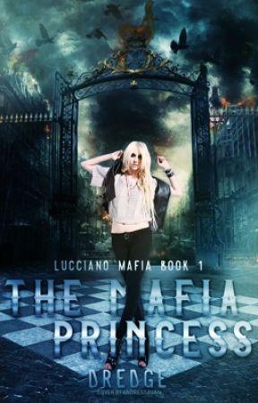The Mafia Princess (Lucciano Mafia Book 1) by Dredge116