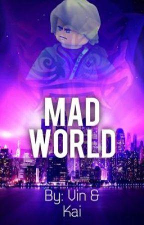 Mad World | Ninjago Fanfic | by iam_thenerd