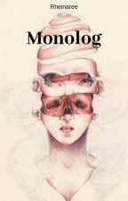 monolog by Rheinaree