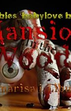 The mansion in the wOods...a class trip story by TainaMorales6