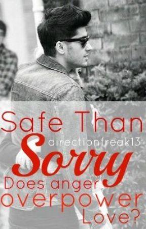 Safe Than Sorry (A Zayn Malik fan fiction) by directionfreak13
