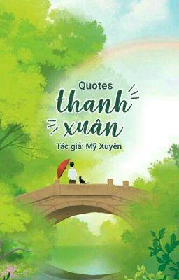 Quotes Thanh Xuân - Mỹ Xuyên