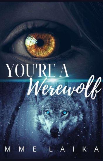 You're a Werewolf ✔