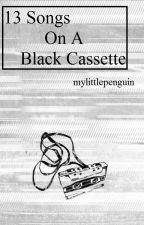 13 Songs On A Black Cassette ➼ irwin by MyLittlePenguin